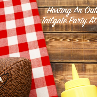 Hosting An Outdoor Tailgate Party At Home