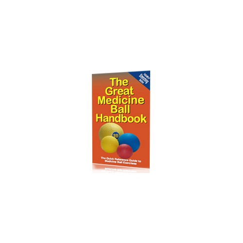 Great Medicine Ball Handbook